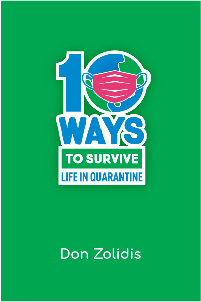 10 Ways to Survive Life In a Quarantine (one-act): A Stay-At-Home Play