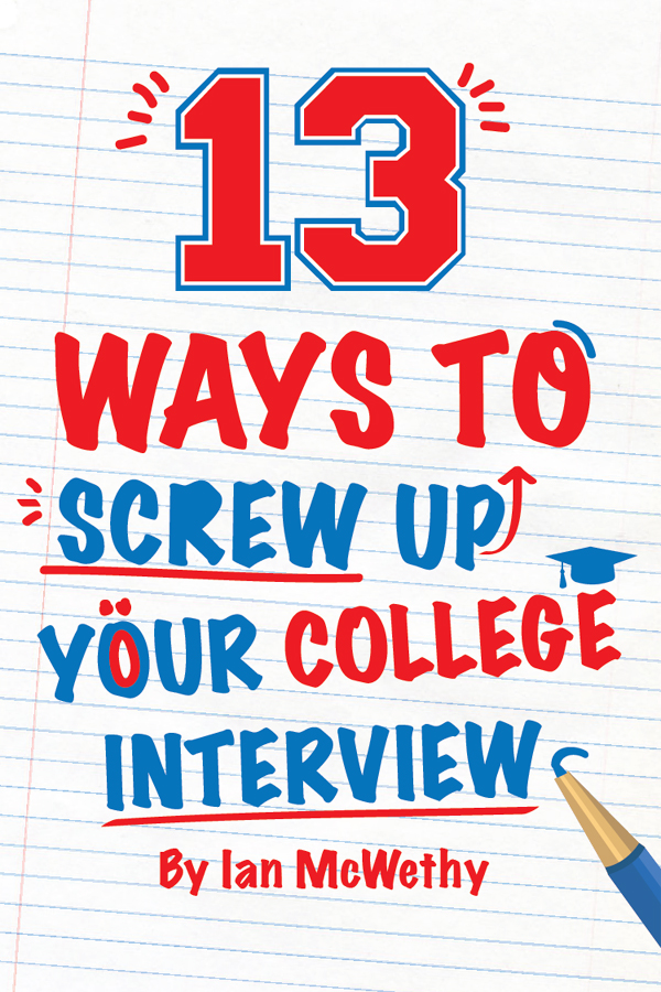 13 Ways to Screw Up Your College Interview