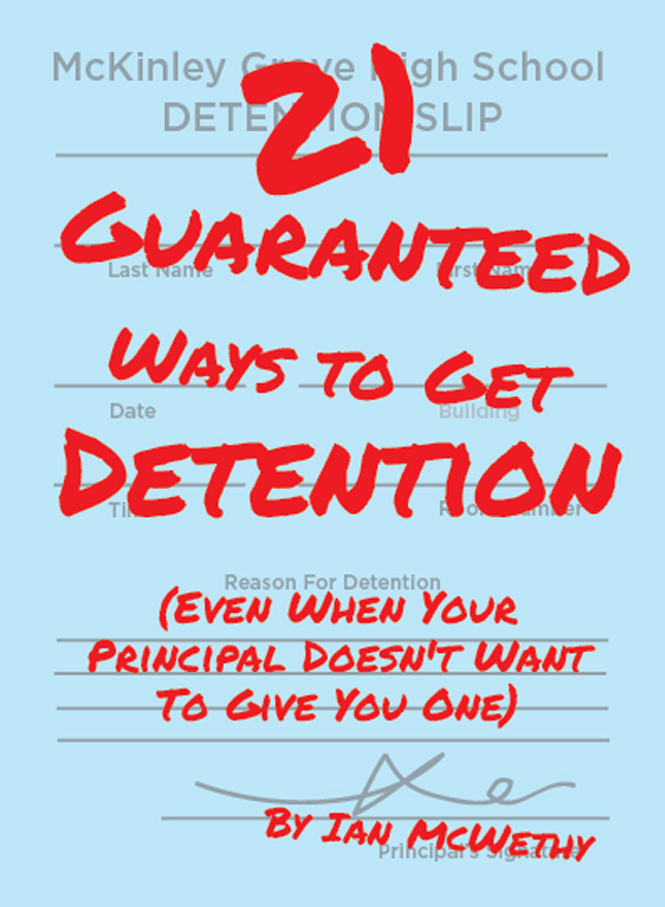 21 Guaranteed Ways to Get Detention