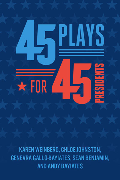 45 Plays For 45 Presidents