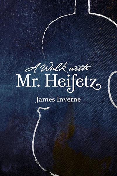 A Walk With Mr. Heifetz