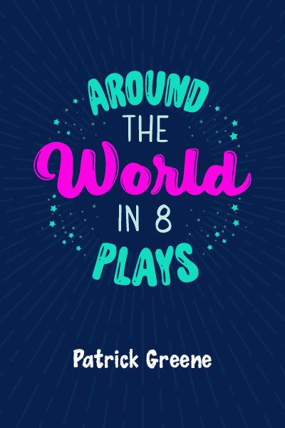 Around the World in 8 Plays - VIRTUAL CLASSROOM SCRIPTS