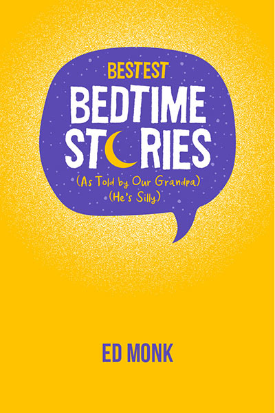 Bestest Bedtime Stories (As Told by Our Grandpa) (He's Silly) - VIRTUAL CLASSROOM SCRIPTS