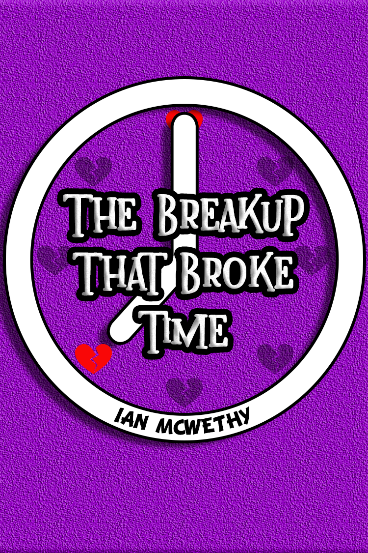 The Breakup That Broke Time: A Stay-At-Home Play