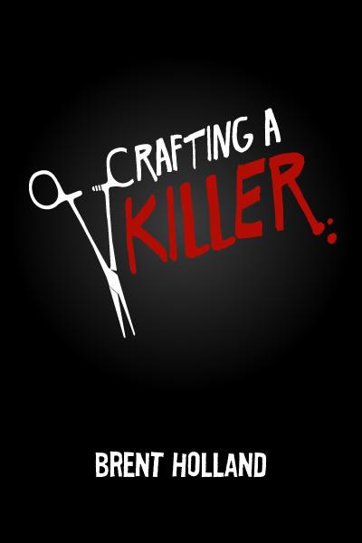 Crafting a Killer