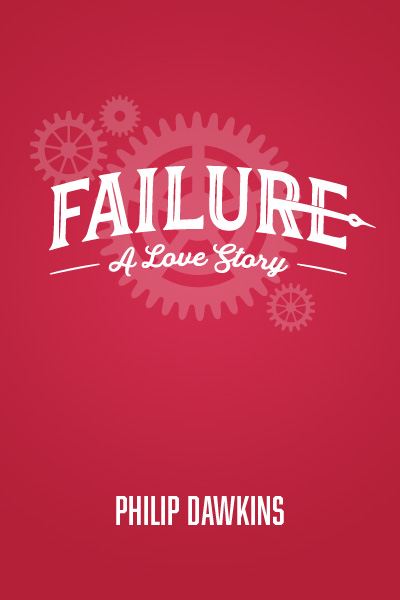 Failure: A Love Story