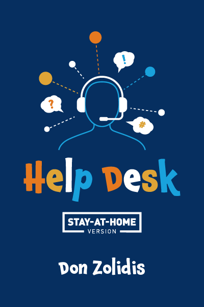 Help Desk: A Stay-At-Home Play
