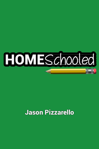 HomeSchooled: Stay-At-Home Edition