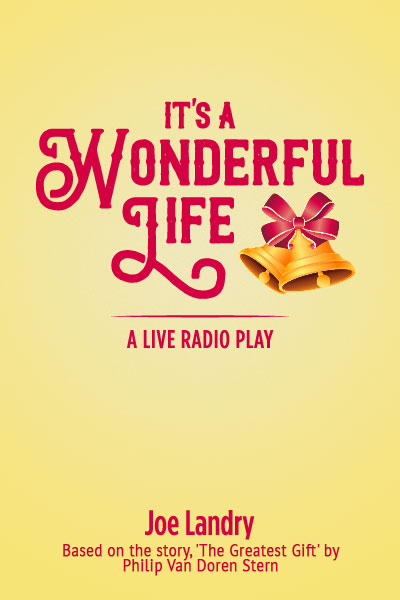 It's a Wonderful Life: A Live Radio Play (full-length version)