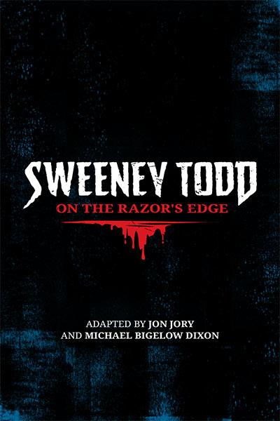 Sweeney Todd: On the Razor's Edge