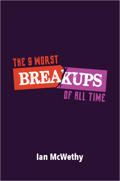 The 9 Worst Breakups of All Time