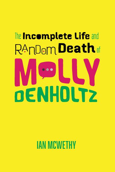 The Incomplete Life & Random Death of Molly Denholtz - VIRTUAL CLASSROOM SCRIPTS