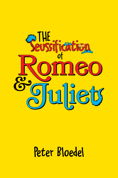 The Seussification of Romeo and Juliet (full-length)