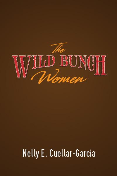 The Wild Bunch Women: A Memory Play