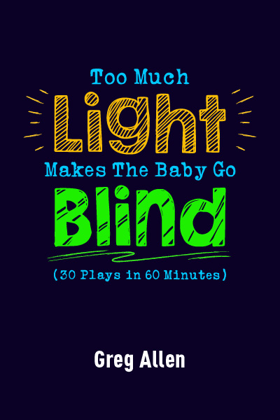 Too Much Light Makes The Baby Go Blind (30 plays in 60 minutes)