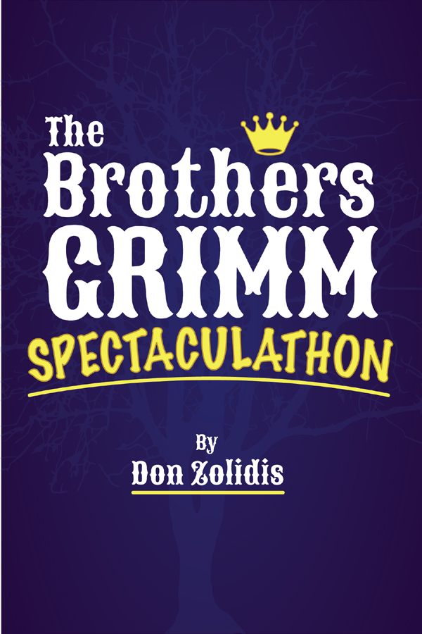 The Brothers Grimm Spectaculathon (full-length version): Stay-At-Home Edition