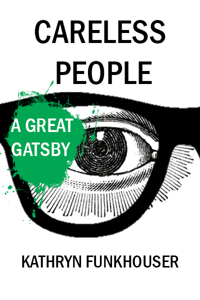 Careless People: A Great Gatsby