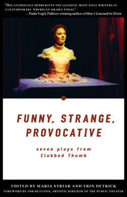 Funny, Strange, Provocative: Seven Plays from Clubbed Thumb