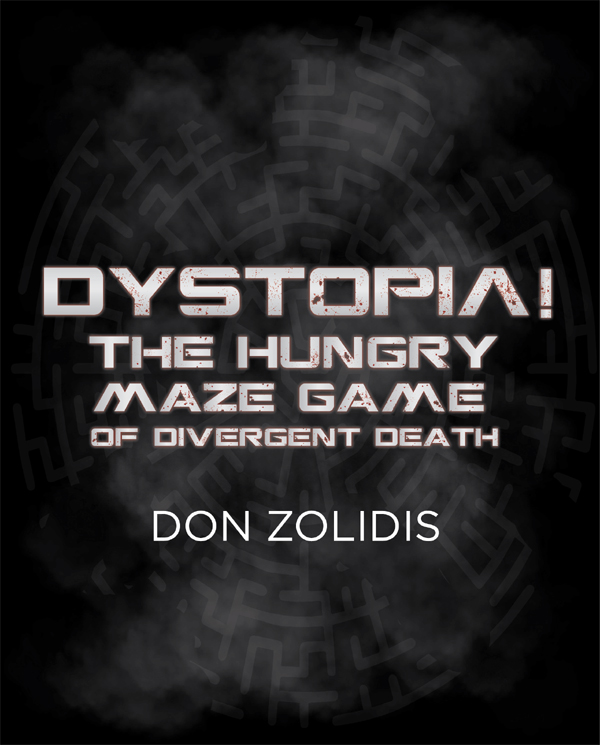 Dystopia! The Hungry Maze Game of Divergent Death