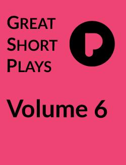 Great Short Plays: Volume 6
