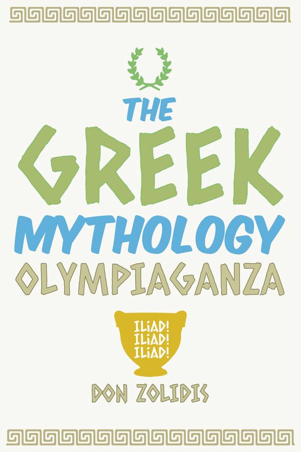 The Greek Mythology Olympiaganza (Iliad! Iliad! Iliad!)