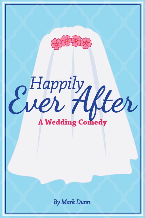 Happily Ever After: A Wedding Comedy