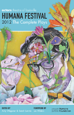 Humana Festival 2012: The Complete Plays
