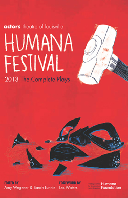 Humana Festival 2013: The Complete Plays