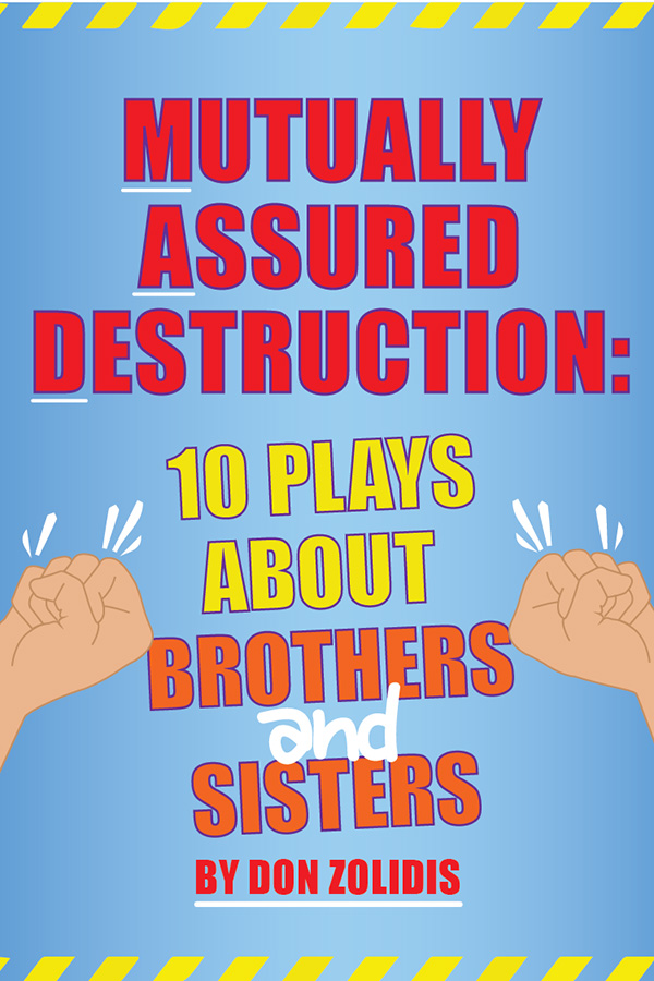 Mutually Assured Destruction: 10 Plays About Brothers and Sisters