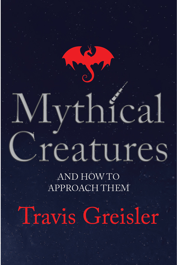 Mythical Creatures and How to Approach Them