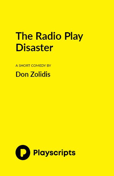 The Radio Play Disaster - VIRTUAL CLASSROOM SCRIPTS