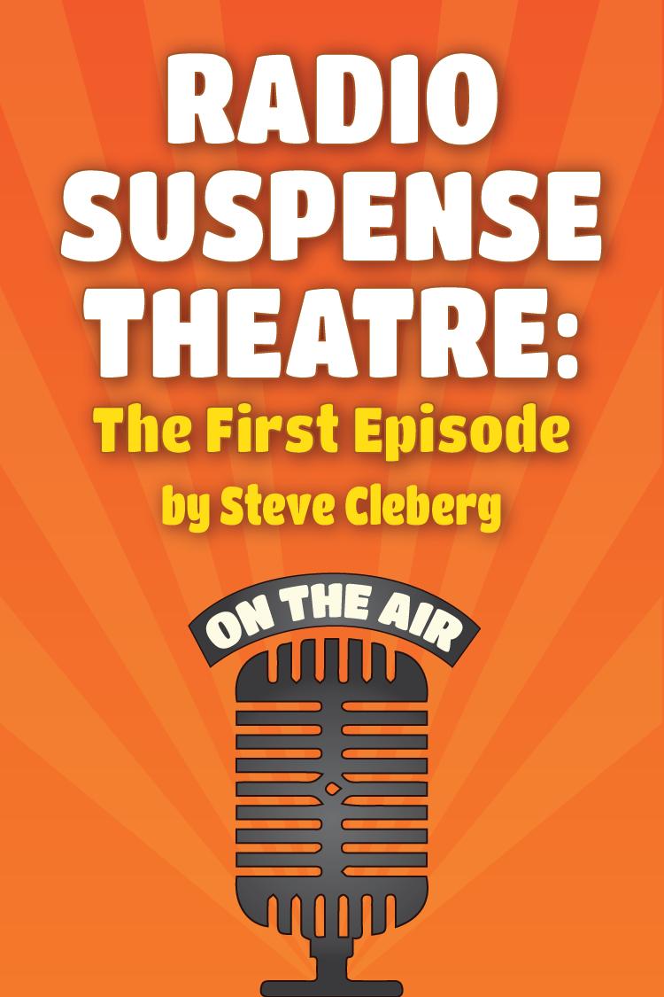 Radio Suspense Theatre: The First Episode