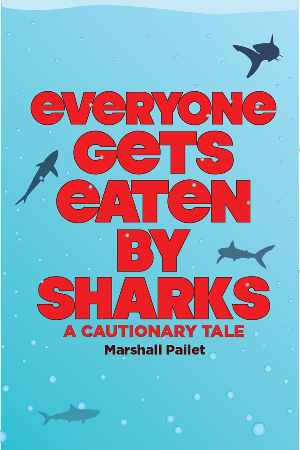 Everyone Gets Eaten by Sharks