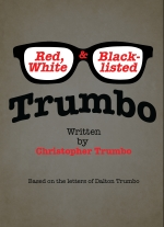 Trumbo: Red, White, & Blacklisted by Christopher Trumbo