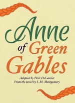 Anne of Green Gables adapted by Peter DeLaurier, from the novel by L.M. Montgomery