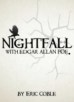 Nightfall With Edgar Allan Poe by Eric Coble