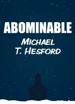 """Abominable"" by Michael T. Hesford"