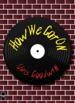 How We Got On by Idris Goodwin