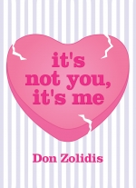 It&#39s not you, it&#39s me by Don Zolidis