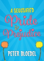 """A Seussified Pride and Prejudice"" by Peter Bloedel"