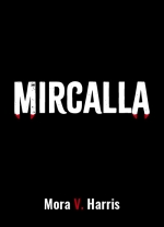 Mircalla: A Sanguine Comedy for Stage and Audio Performance by Mora V. Harris