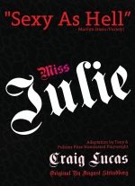 Miss Julie adapted by Craig Lucas, from the play by August Strindberg, based on a literal translation by Anders Cato