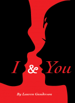 """I and You"" by Lauren Gunderson"