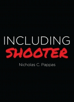 Including Shooter by Nicholas C. Pappas