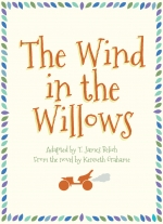 The Wind in the Willows adapted by T. James Belich, from the novel by Kenneth Grahame