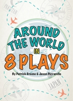 """Around the World in 8 Plays"" by Jason Pizzarello, Patrick Greene"