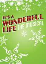 It&#39s a Wonderful Life - The Musical book and lyrics by Keith Ferguson music by Bruce Greer