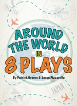 Around the World in 8 Plays by Patrick Greene & Jason Pizzarello