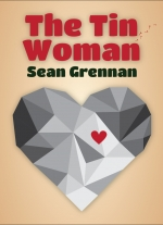 """The Tin Woman"" by Sean Grennan"