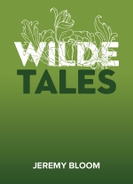 """Wilde Tales"" by Jeremy Bloom"